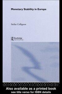 Foto Cover di Monetary Stability in Europe, Ebook inglese di Stefan Collignon, edito da Taylor and Francis