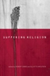Foto Cover di Suffering Religion, Ebook inglese di  edito da Taylor and Francis