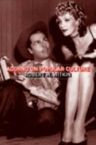 Ebook in inglese Adorno on Popular Culture Witkin, Robert W.