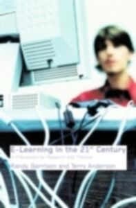 Ebook in inglese E-Learning in the 21st Century Anderson, Terry , Garrison, D.R.