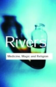Ebook in inglese Medicine, Magic and Religion Rivers, W.H.R.