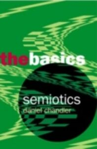 Ebook in inglese Semiotics: The Basics Chandler, Daniel , Chandler, Dr Daniel