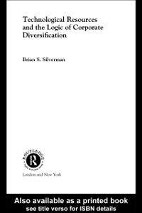 Foto Cover di Technological Resources and the Logic of Corporate Diversification, Ebook inglese di Brian S Silverman, edito da Taylor and Francis