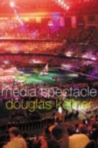 Ebook in inglese Media Spectacle Kellner, Douglas