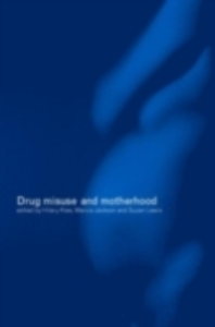 Ebook in inglese Drug Misuse and Motherhood -, -