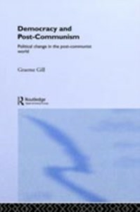 Ebook in inglese Democracy and Post-Communism Gill, Graeme