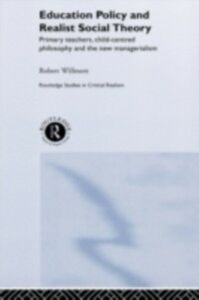Foto Cover di Education Policy and Realist Social Theory, Ebook inglese di Robert Wilmott, edito da Taylor and Francis
