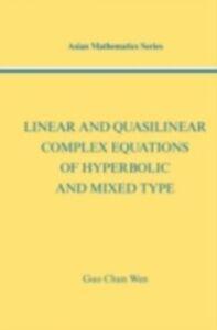 Foto Cover di Linear and Quasilinear Complex Equations of Hyperbolic and Mixed Types, Ebook inglese di Guo Chun Wen, edito da CRC Press