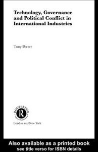 Ebook in inglese Technology, Governance and Political Conflict in International Industries Porter, Tony