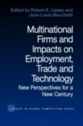 Multinational Firms and Impacts on Employment, Trade and Technology