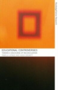 Ebook in inglese Educational Controversies Towards a Discourse of Reconciliation Lapage, Pamela , Sockett, Hugh