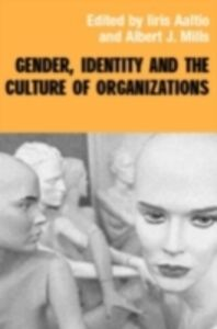 Foto Cover di Gender, Identity and the Culture of Organizations, Ebook inglese di  edito da Taylor and Francis