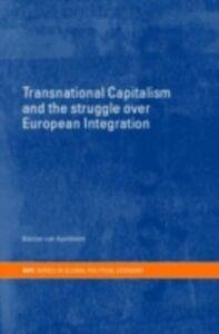 Ebook in inglese Transnational Capitalism and the Struggle over European Integration Apeldoorn, Bastiaan van