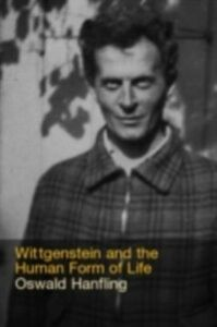 Foto Cover di Wittgenstein and the Human Form of Life, Ebook inglese di Oswald Hanfling, edito da Taylor and Francis