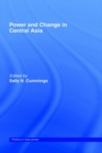 Ebook in inglese Power and Change in Central Asia -, -