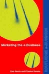 Ebook in inglese Marketing the e-Business Dennis, Charles , Harris, Lisa