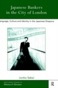 Foto Cover di Japanese Bankers in the City of London, Ebook inglese di Junko Sakai, edito da Taylor and Francis