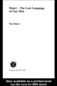 Ebook in inglese Polari - The Lost Language of Gay Men Baker, Paul