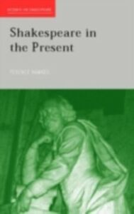 Ebook in inglese Shakespeare in the Present Hawkes, Terence