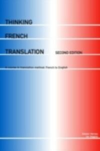 Foto Cover di Thinking French Translation, Ebook inglese di Sandor Hervey,Ian Higgins, edito da Taylor and Francis