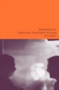 Ebook in inglese Reflections on Community Psychiatric Nursing Gillam, Tony