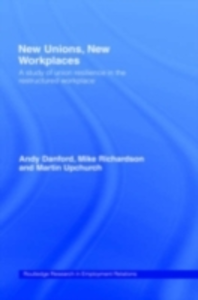 Ebook in inglese New Unions, New Workplaces Danford, Andy , Richardson, Mike , Upchurch, Martin