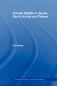 Ebook in inglese Human Rights in Japan, South Korea and Taiwan Neary, Ian