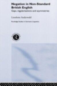 Ebook in inglese Negation in Non-Standard British English Anderwald, Lieselotte