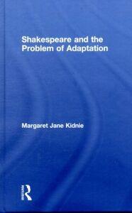 Foto Cover di Shakespeare and the Problem of Adaptation, Ebook inglese di Margaret Jane Kidnie, edito da Taylor and Francis