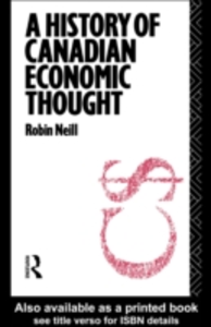 Ebook in inglese History of Canadian Economic Thought Neill, Robin