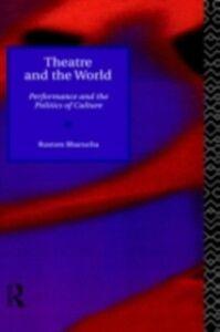 Ebook in inglese Theatre and the World Bharucha, Rustom