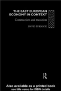 Ebook in inglese East European Economy in Context Turnock, David