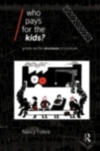 Ebook in inglese Who Pays for the Kids? Folbre, Nancy