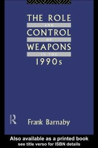 Ebook in inglese Role and Control of Weapons in the 1990s Barnaby, Frank