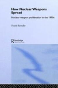 Ebook in inglese How Nuclear Weapons Spread Barnaby, Frank