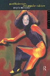 Ebook in inglese Postmodernism and Popular Culture McRobbie, Angela
