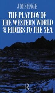 Ebook in inglese Playboy of the Western World and Riders to the Sea -, -