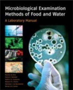 Ebook in inglese Microbiological Examination Methods of Food and Water Gomes, Renato Abeilar Romeiro , Junqueira, Valeria Christina , Silveira, Neliane , Taniwaki, Marta Hirotomi