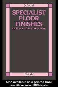 Ebook in inglese Specialist Floor Finishes Cattell, D , Cattell, D.