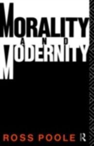 Foto Cover di Morality and Modernity, Ebook inglese di Ross Poole, edito da Taylor and Francis