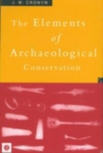 Ebook in inglese Elements of Archaeological Conservation Cronyn, J.M.