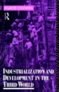 Ebook in inglese Industrialization and Development in the Third World Chandra, Rajesh