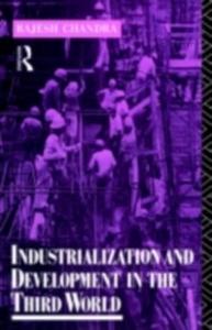 Ebook in inglese Industrialization and Development in the Third World Chandra, Rajesh