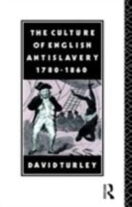 Ebook in inglese Culture of English Antislavery, 1780-1860 Turley, David