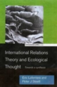 Ebook in inglese International Relations Theory and Ecological Thought Laferriere, Eric , Stoett, Peter J.