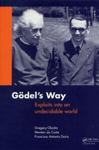 Ebook in inglese Goedel's Way Chaitin, Gregory , Costa, Newton C.A. da , Doria, Francisco A