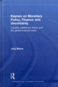 Ebook in inglese Keynes on Monetary Policy, Finance and Uncertainty Bibow, Jorg
