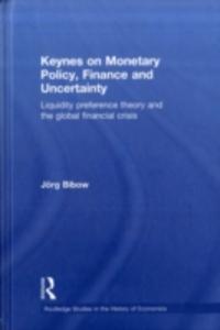 Ebook in inglese Keynes on Monetary Policy, Finance and Uncertainty Bibow, Jorg
