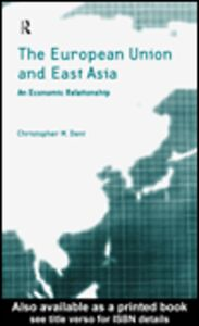 Ebook in inglese The European Union and East Asia Dent, Christopher
