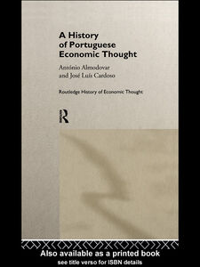 Ebook in inglese A History of Portuguese Economic Thought Almodovar, Antonio , Cardoso, Jose Luis